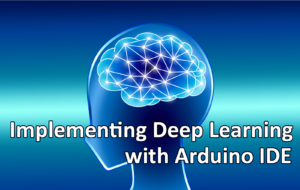 Implement deep learning with Arduino IDE